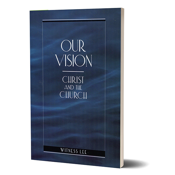 Our Vision—Christ and the Church